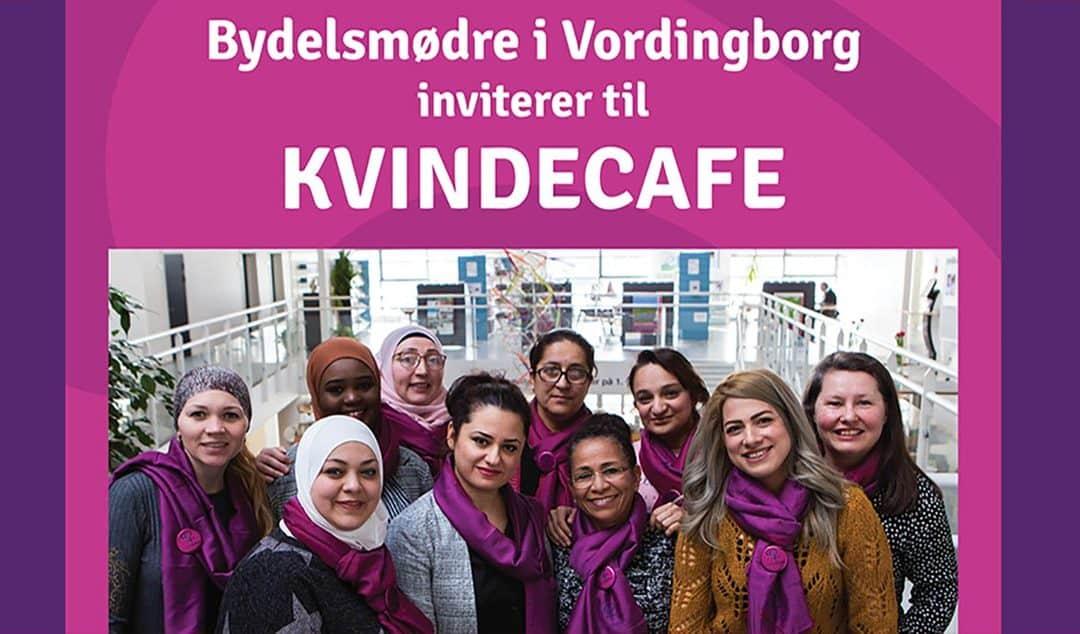 Bydelsmødre i Vordingborg inviterer til Kvindecafe d. 3. maj 2019 – for alle kvinder